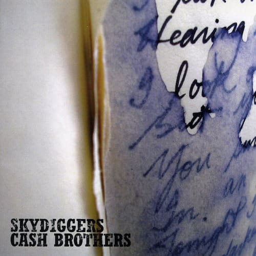 Skydiggers – Cash Brothers
